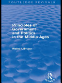 Principles of Government and Politics in the Middle Ages (Routledge Revivals)
