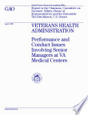 Veterans Health Administration Performance And Conduct Issues Involving Senior Managers At Va Medical Centers Report To The Chairman Committee On Veterans Affairs House Of Representatives And The Honorable Tim Hutchinson U S Senate