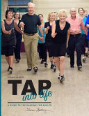 Thelma's Tap Notes: Tap Into Life: a Guide to Tap Dancing for Adults