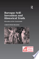 Baroque Self Invention And Historical Truth Book PDF