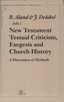 New Testament Textual Criticism  Exegesis  and Early Church History