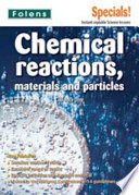 Chemical Reactions, Materials and Particles