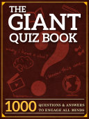 The Giant Quiz Book: 1000 Questions and Answers to Engage All Minds