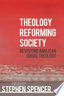 Theology Reforming Society  : Revisiting Anglican Social Theology