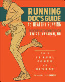 Running Doc s Guide to Healthy Running