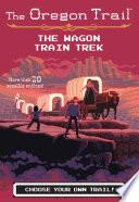 The Wagon Train Trek Book