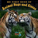My First Book of Animal Hugs and Kisses Book