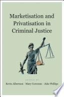 Marketisation And Privatisation In Criminal Justice