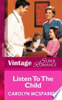 Listen to the Child  Mills   Boon Vintage Superromance   Creature Comfort  Book 3