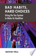 Bad Habits  Hard Choices