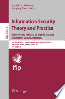Information Security Theory and Practice  Security and Privacy of Mobile Devices in Wireless Communication