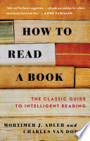 """How to Read a Book"" by Mortimer J. Adler, Charles Van Doren"