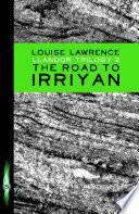 The Road to Irriyan Book