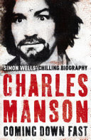 Charles Manson: Coming Down Fast