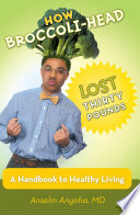 How Broccoli Head Lost Thirty Pounds