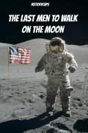 The Last Men to Walk on the Moon