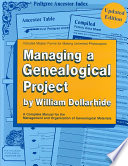 Managing a Genealogical Project - William Dollarhide