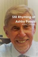 Still Rhyming at Ashby Ponds