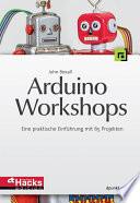 Arduino-Workshops  : Eine praktische Einführung mit 65 Projekten