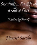 Incidents in the Life of a Slave Girl Written by Herself Pdf/ePub eBook