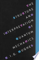 The Structure and Interpretation of Quantum Mechanics
