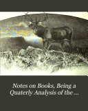 Notes on Books  Being a Quaterly Analysis of the Works Published by Messrs  Longmans and Co