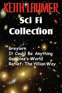 The Keith Laumer SciFi Collection, Greylorn, It Could Be Anything, Gambler's World, Retief Read Online