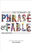 Brewer s Dictionary of Phrase and Fable  20th edition
