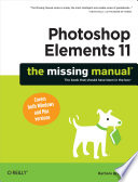 Photoshop Elements 11  The Missing Manual Book