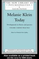Melanie Klein Today  Volume 2  Mainly Practice