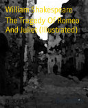The Tragedy Of Romeo And Juliet (Illustrated)