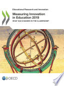 Educational Research and Innovation Measuring Innovation in Education 2019 What Has Changed in the Classroom