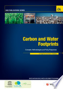 The United Nations World Water Development Report – N° 4 – Carbon and Water Footprints (Concepts, Methodologies and Policy Responses)