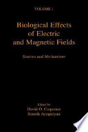 Biological Effects of Electric and Magnetic Fields  Sources and mechanisms Book