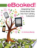 eBooked! Integrating Free Online Book Sites into Your Library Collection