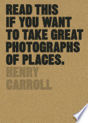 Read This If You Want To Take Great Photographs Of Places PDF