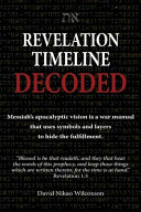 Revelation Timeline Decoded Messiah S Apocalyptic Vision Is A War Manual That Uses Symbols And Layers To Hide The Fulfillment