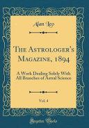 The Astrologer S Magazine 1894 Vol 4