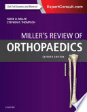 """Miller's Review of Orthopaedics"" by Mark D. Miller, MD, Stephen R. Thompson, MD, MEd, FRCSC"