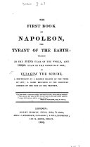 The First Book of Napoleon, the Tyrant of the Earth ... By Eliakim, Etc. [A Political Satire.]