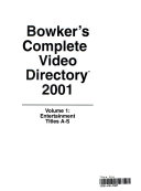 Bowker s Complete Video Directory 2001
