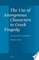 The Use of Anonymous Characters in Greek Tragedy