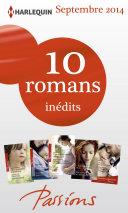 10 romans Passions inédits + 1 gratuit (no488 à 492 - septembre 2014)