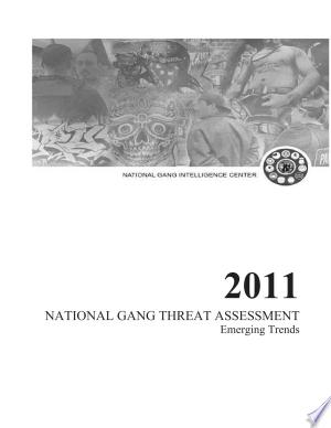 Download 2011 National Gang Threat Assessment Free Books - Dlebooks.net