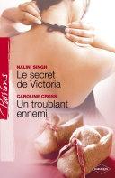 Le secret de Victoria - Un troublant ennemi (Harlequin Passions)