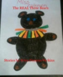 The REAL Three Bears Stories by Erica Frances Perkins