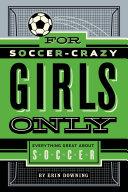 For Soccer-Crazy Girls Only