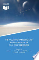 """The Palgrave Handbook of Posthumanism in Film and Television"" by Michael Hauskeller, Curtis D. Carbonell, Thomas D. Philbeck"
