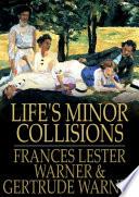Life s Minor Collisions