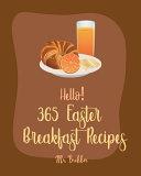 Hello  365 Easter Breakfast Recipes